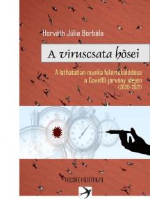 A víruscsata hősei. A láthatatlan munka felértékelődése a Covid19 járvány idején (2020-2021)